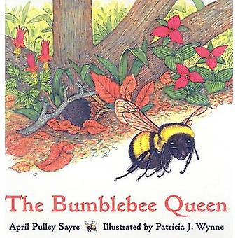The Bumblebee Queen by April Pulley Sayre - 9780756969684 Book