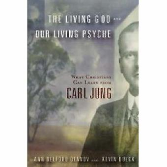 The Living God and Our Living Psyche - What Christians Can Learn from