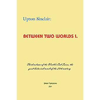 Between Two Worlds I by Sinclair & Upton