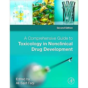 Comprehensive Guide to Toxicology in Nonclinical Drug Development by Faqi & Ali S.