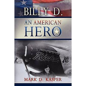 Billy D. an American Hero by Kasper & Mark D.