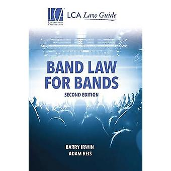 Band Law for Bands Second Edition von Irwin & Barry F