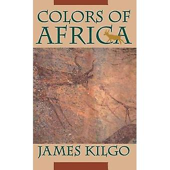 Colors of Africa by Kilgo & James
