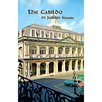 The Cabildo on Jackson Square by Wilson & Samuel & Jr.