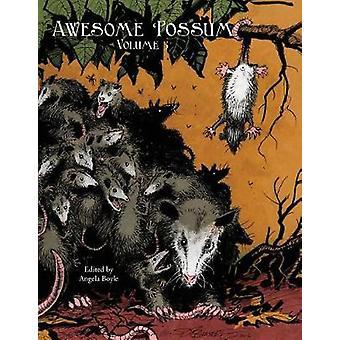 Awesome Possum Volume 3 by Boyle & Angela