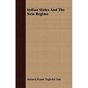 Indian States And The New Regime by Sinh & MaharajKuamr Raghubir