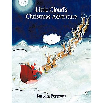 Little Clouds Christmas Adventure by Barbara Porteous
