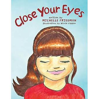 Close Your Eyes de Friedman & Michelle