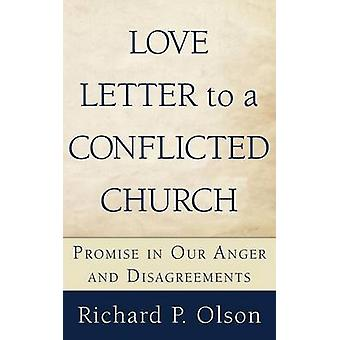 Love Letter to a Conflicted Church by Olson & Richard P.