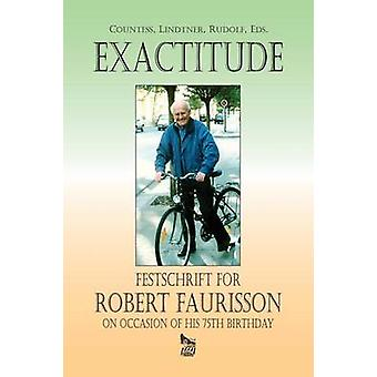 Exactitude Festschrift for Robert Faurisson on Occasion of his 75th Birthday by Countess & Robert Harvey