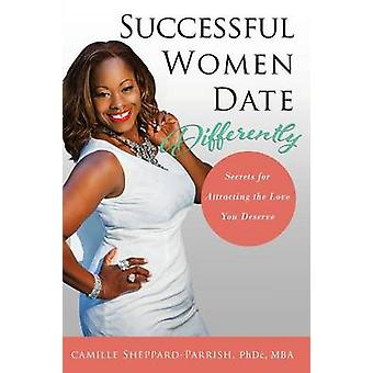 Successful Women Date Differently by SheppardParrish & Camille