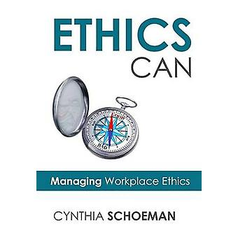 Ethics Can by Schoeman & Cynthia