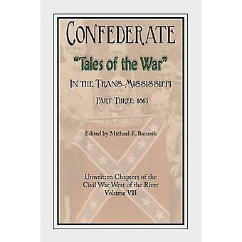 Confederate Tales of the War Part 3 by Banasik & Michael E.