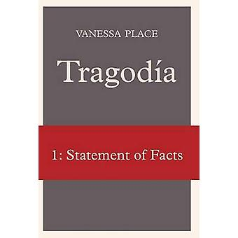 Tragodia 1 Statement of Facts by Place & Vanessa