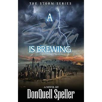 A Storm is Brewing by Speller & DonQuell