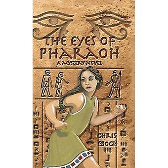 Eyes of Pharaoh by Eboch & Chris
