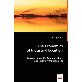 The Economics of Industrial Location by Gallagher & Ryan