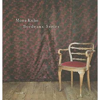 Mona Kuhn - Bordeaux Series by Mona Kuhn - 9783869303086 Book
