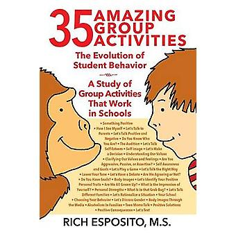 35 Amazing Group Activities The Evolution of Student Behavior    A Study of Group Activities That Work in Schools by Esposito MS & Rich