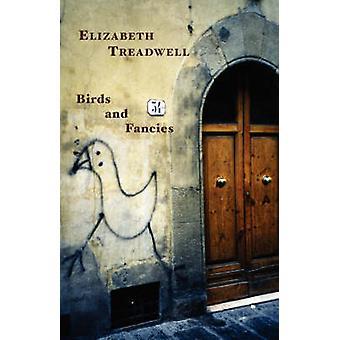 Birds and Fancies by Treadwell & Elizabeth
