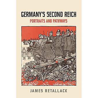 Germanys Second Reich by Retallack & James