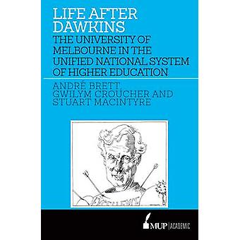 Life After Dawkins - The University of Melbourne in the Unified Nation