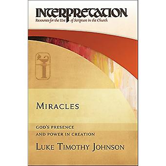 Miracles - God's Presence and Power in Creation by Luke Timothy Johnso