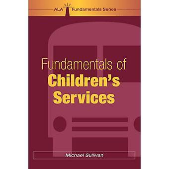 Fundamentals of Children's Services by Michael Sullivan - 97808389090