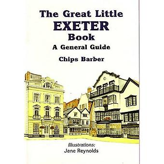 The Great Little Exeter Book - A General Guide by Chips Barber - 97809