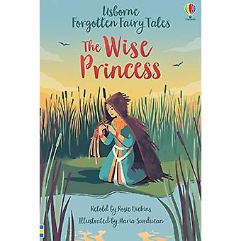 The Wise Princess by Rosie Dickens - 9781474969703 Book