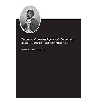 Teaching Olaudah Equiano's Narrative - Pedagogical Strategies and New