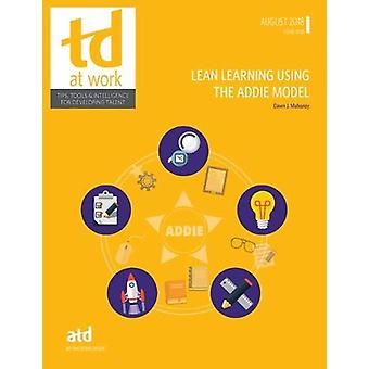 Lean Learning Using the ADDIE Model by Dawn Mahoney - 9781949036305 B