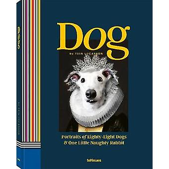 Dog - Portraits of Eighty-Eight Dogs and One Little Naughty Rabbit by