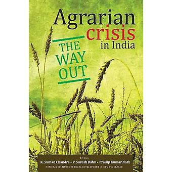 Agrarian Crisis in India - The Way out by K. Suman Chandra - V. Suresh