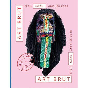 Art Brut From Japan Another Look by Sarah Lombardt