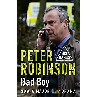 Bad Boy - The 19th DCI Banks Mystery by Peter Robinson - 9781444754056
