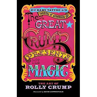The Great Crump Presents His Magic - The Art of Rolly Crump by Rolly C