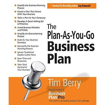 The PlanasYouGo Business Plan by Tim Berry