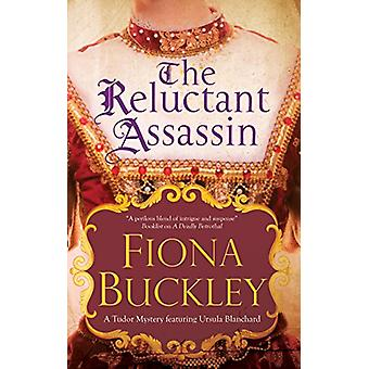 The Reluctant Assassin by Fiona Buckley - 9781780295855 Book