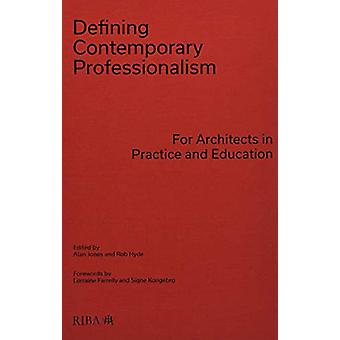 Defining Contemporary Professionalism - For Architects in Practice and