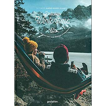 Delicious Wintertime - The Cookbook for Cold Weather Adventures by Mar
