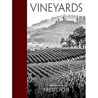 Vineyards - Photographs by Fred Lyon by Fred Lyon - 9781616898489 Book