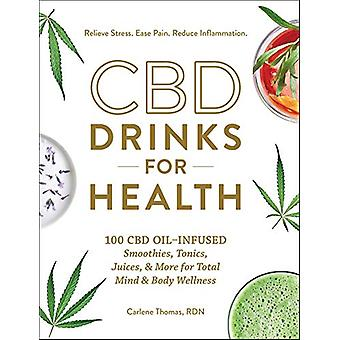 CBD Drinks for Health - 100 CBD Oil-Infused Smoothies - Tonics - Juice