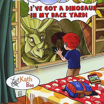 Kath Bee - Ive Got a Dinosaur in My Back Yard! [CD] USA import