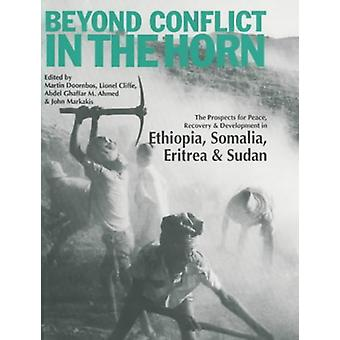 Beyond Conflict in the Horn - The Prospects for Peace - Recovery and