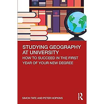Studying Geography at University by Tate & Simon University of Newcastle & UKHopkins & Peter