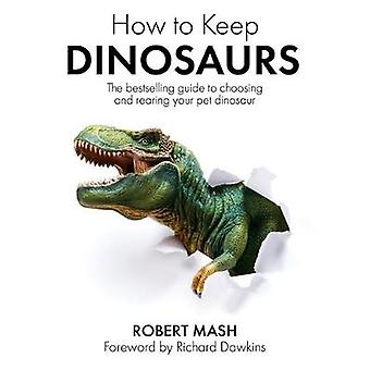 How To Keep Dinosaurs