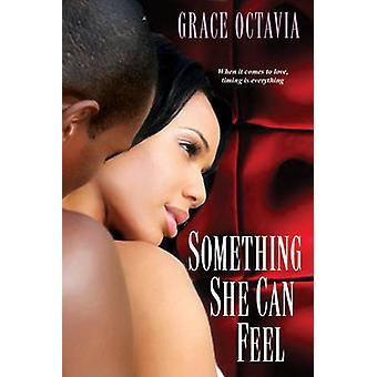 Something She Can Feel by Grace Octavia - 9780758232250 Book