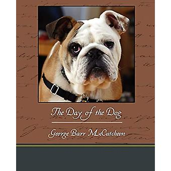 The Day of the Dog by Deceased George Barr McCutcheon - 9781438533513