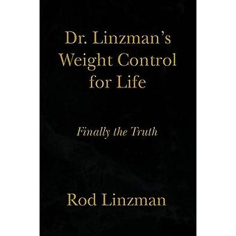 Dr. Linzman's Weight Control for Life by Rod Linzman - 9781436365338